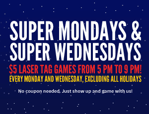 Super Mondays and Super Wednesdays - $5 laser tag games